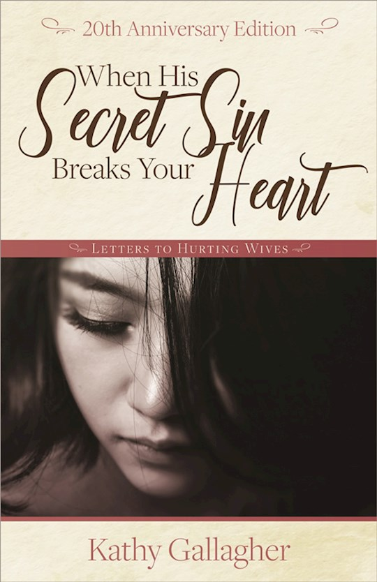 When His Secret Sin Breaks Your Heart by Kathy Gallagher   SHOPtheWORD