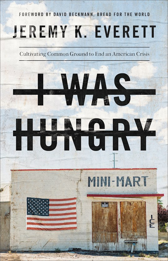 I Was Hungry by Jeremy K Everett | SHOPtheWORD
