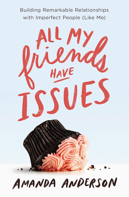 All My Friends Have Issues by Amanda Anderson   SHOPtheWORD