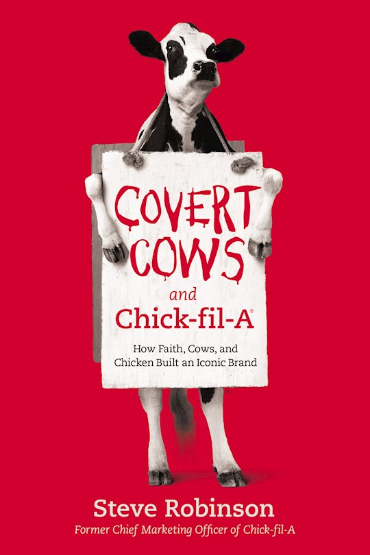 Covert Cows And Chick-Fil-A-Hardcover by Steve Robinson | SHOPtheWORD