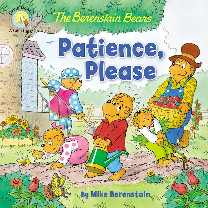 The Berenstain Bears Patience, Please (Living Lights) by Mike Berenstain | SHOPtheWORD