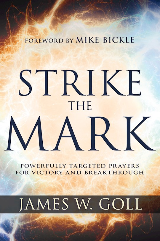 Strike The Mark by James Goll | SHOPtheWORD