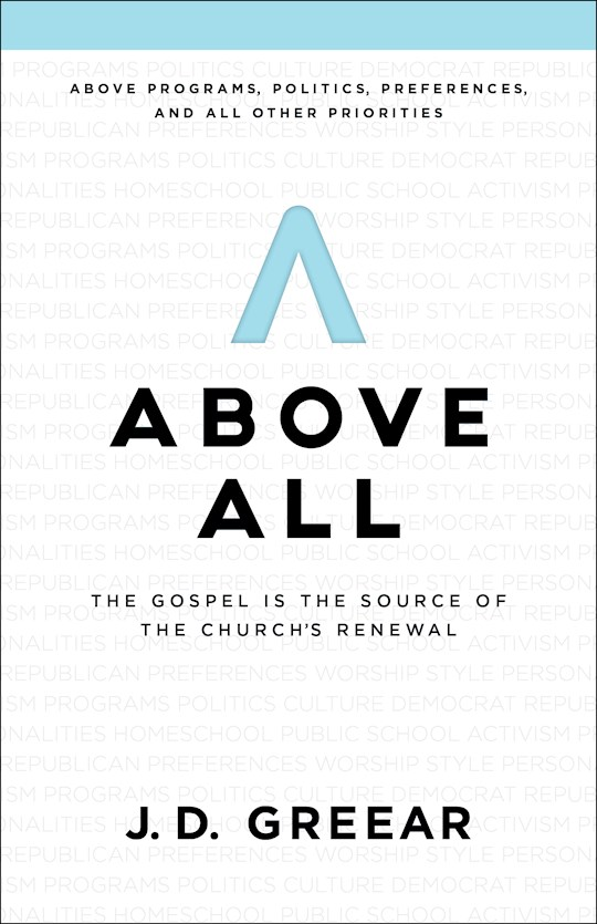 Above All by J D Greear | SHOPtheWORD