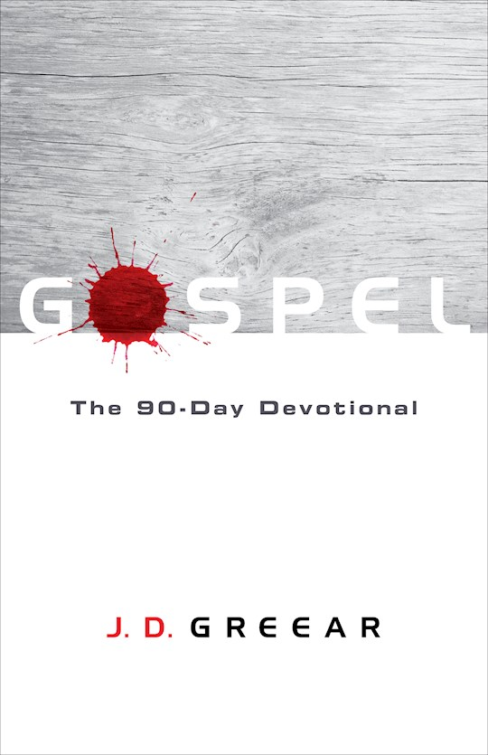 Gospel: The 90-Day Devotional by J D Greear   SHOPtheWORD