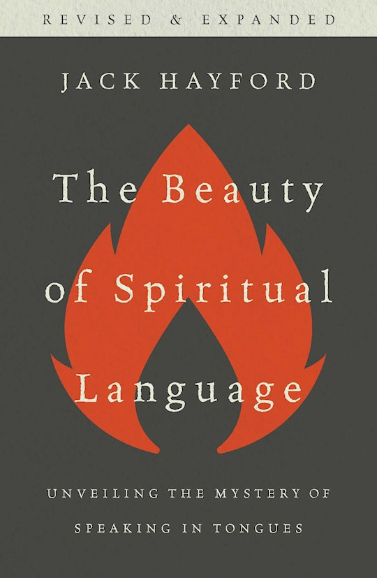 The Beauty Of Spirtual Language by Jack Hayford | SHOPtheWORD