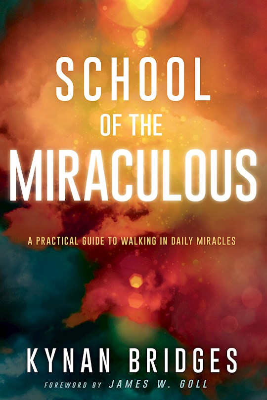 School Of The Miraculous by Kynan Bridges | SHOPtheWORD