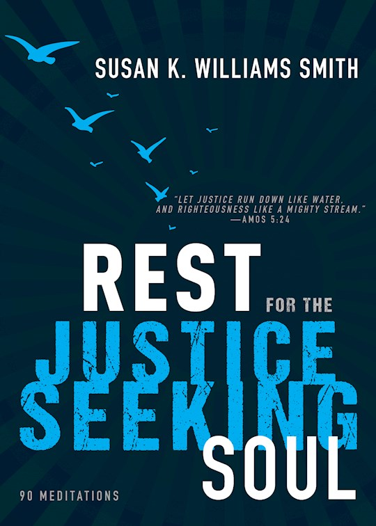 Rest For The Justice Seeking Soul by Susan K Smith | SHOPtheWORD