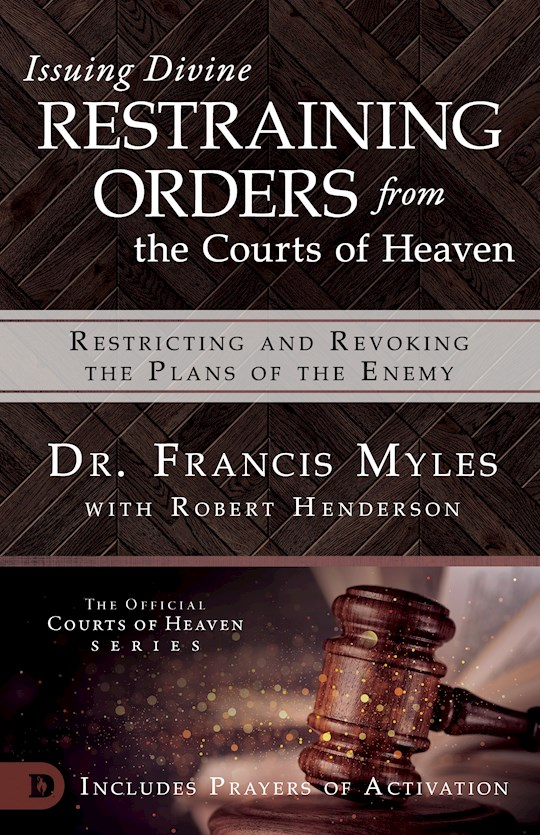 Issuing Divine Restraining Orders From Courts Of Heaven by Myles/Henderson | SHOPtheWORD