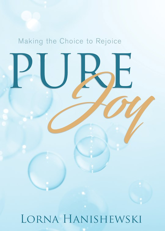 Pure Joy by Lorna Hanishewski | SHOPtheWORD