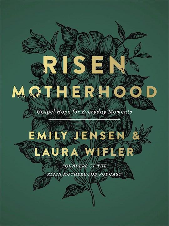 Risen Motherhood by Jensen/Wifler | SHOPtheWORD