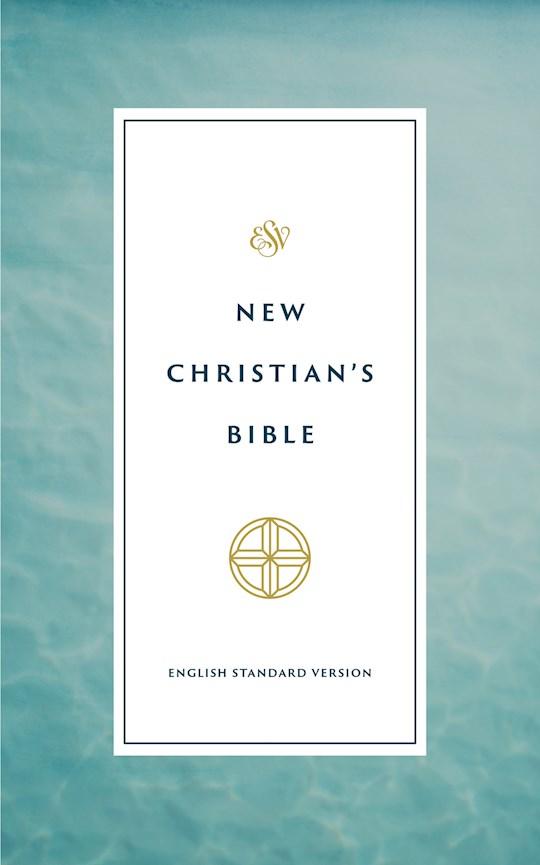 ESV New Christian's Bible-Hardcover | SHOPtheWORD