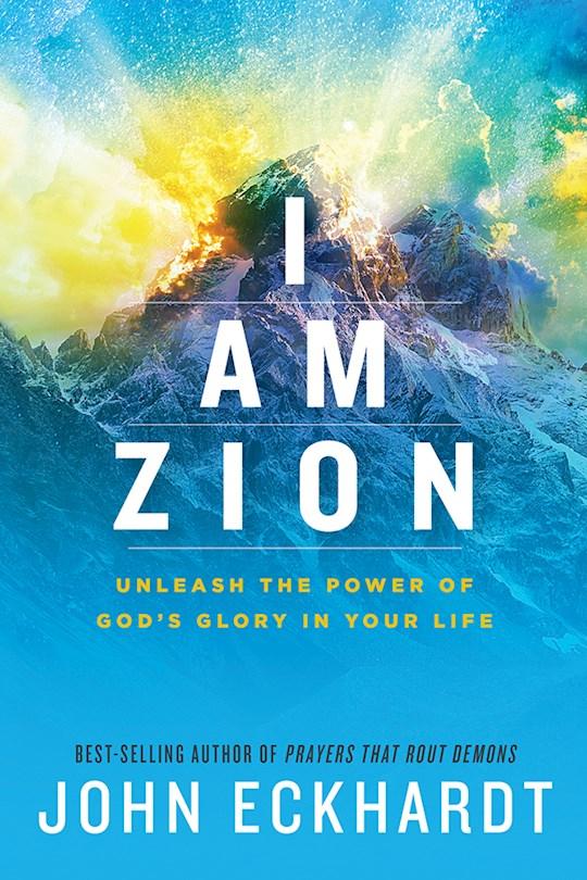 I Am Zion by John Eckhardt | SHOPtheWORD