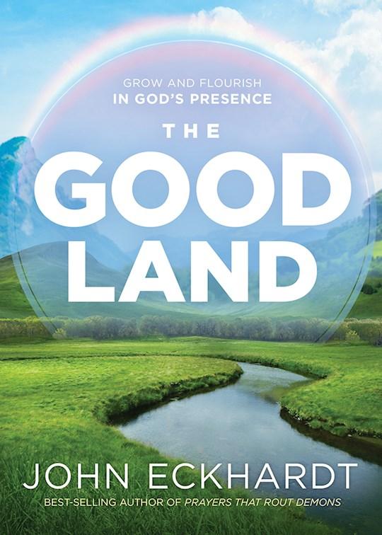 The Good Land by John Eckhardt | SHOPtheWORD