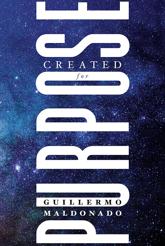 Created For Purpose by Guillermo Maldonado | SHOPtheWORD
