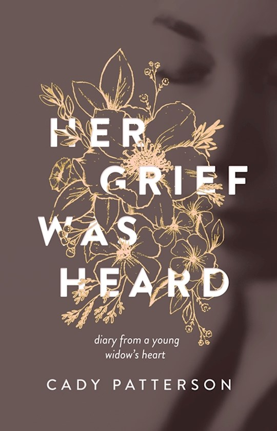 Her Grief Was Heard by Cady M. Patterson | SHOPtheWORD