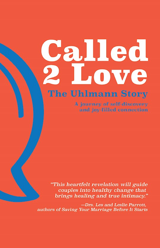 Called 2 Love: The Uhlmann Story by Steve Uhlmann | SHOPtheWORD
