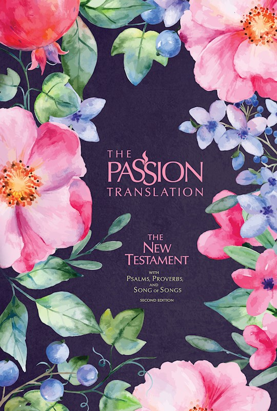The Passion Translation New Testament With Psalms, Proverbs & SOS (2nd Edition)-Berry Blossoms Hardcover | SHOPtheWORD