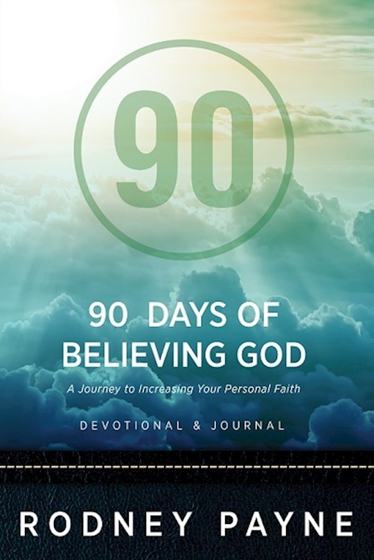 90 Days of Believing God Devotional & Journal by Rodney Payne | SHOPtheWORD