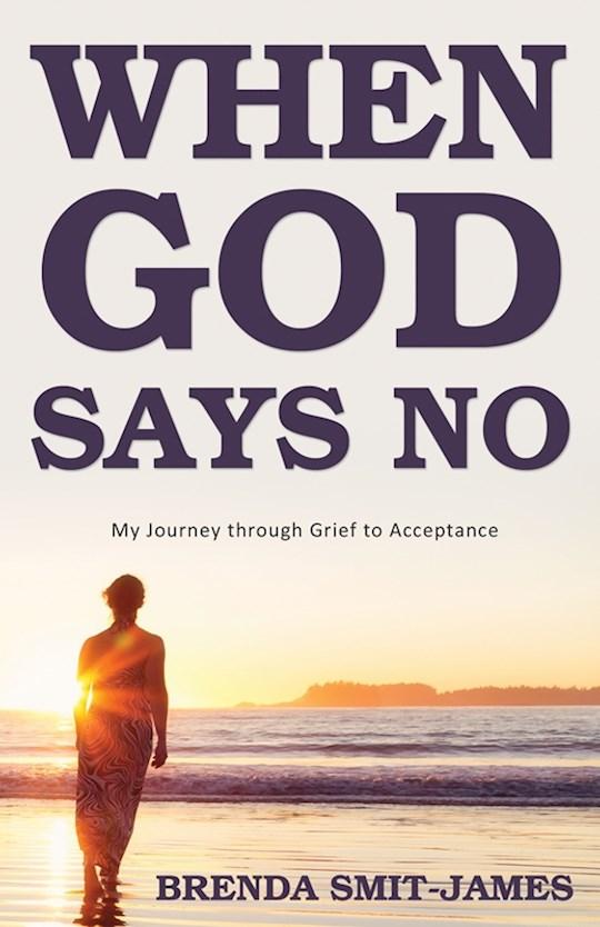 When God Says No by Brenda Smit-James | SHOPtheWORD