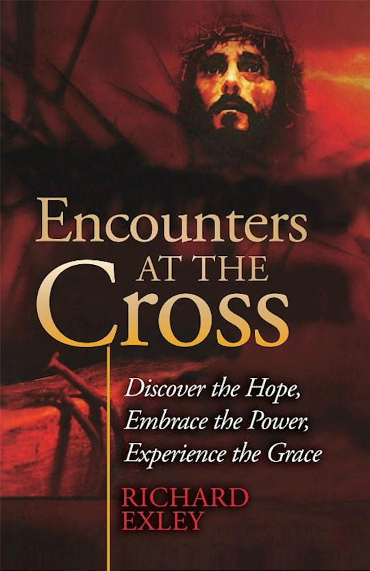 Encounters at the Cross by Richard Exley | SHOPtheWORD