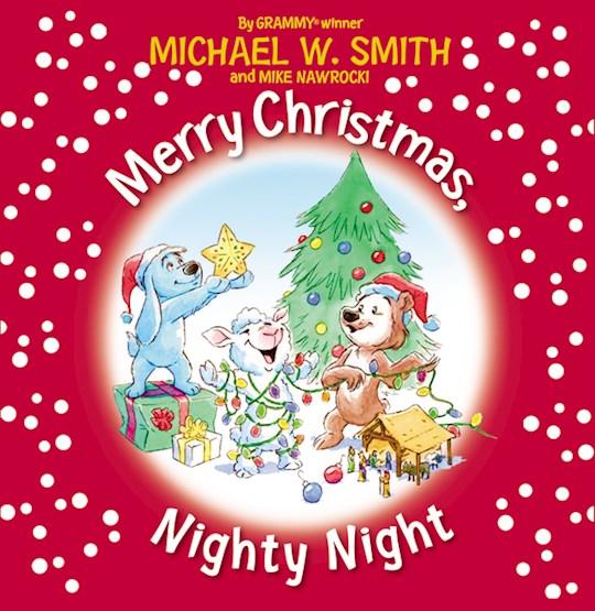 Merry Christmas, Nighty Night by Michael W. Smith | SHOPtheWORD