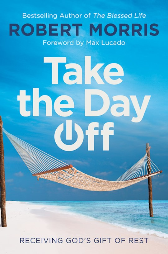 Take The Day Off-Hardcover by Robert Morris | SHOPtheWORD