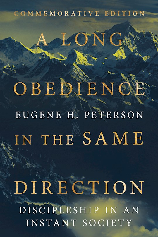 A Long Obedience In The Same Direction (Commemorative Edition) by Eugene H Peterson | SHOPtheWORD