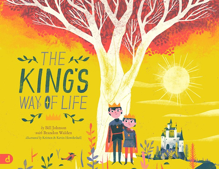 The King'S Way Of Life by Bill Johnson | SHOPtheWORD