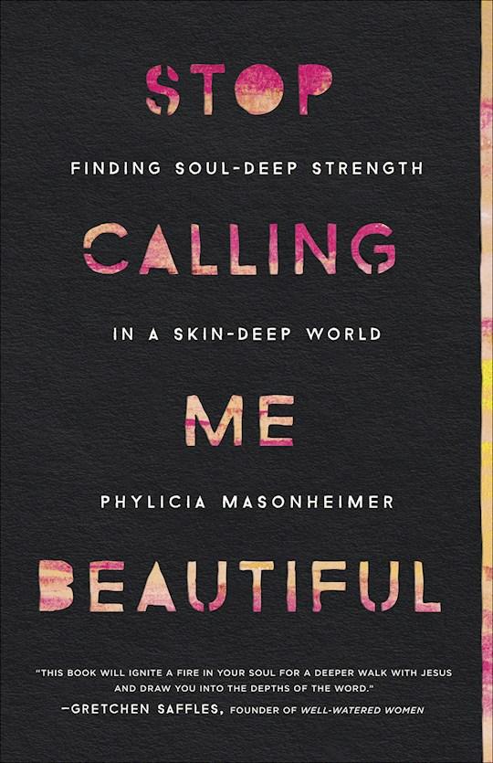Stop Calling Me Beautiful by Phylic Masonheimer   SHOPtheWORD