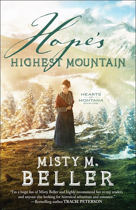 Hope's Highest Mountain (Hearts Of Montana #1) by Misty M Beller   SHOPtheWORD