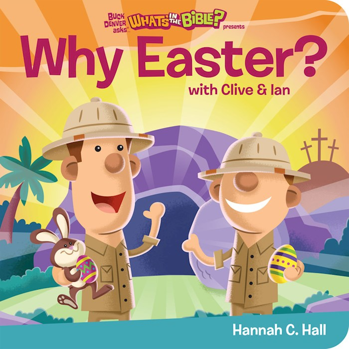 Why Easter? (Buck Denver Asks...What's In The Bible?) by Hannah Hall | SHOPtheWORD