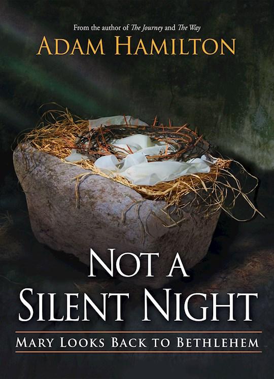 Not A Silent Night-Softcover by Adam Hamilton | SHOPtheWORD