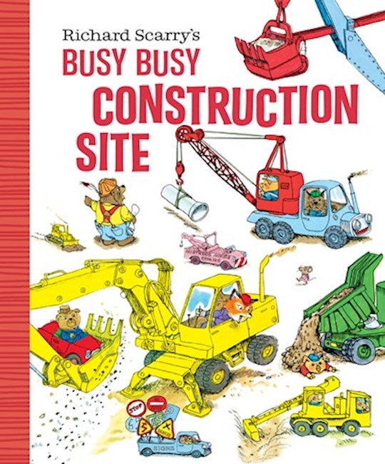 Richard Scarry's Busy Busy Construction Site by Richard Scarry | SHOPtheWORD