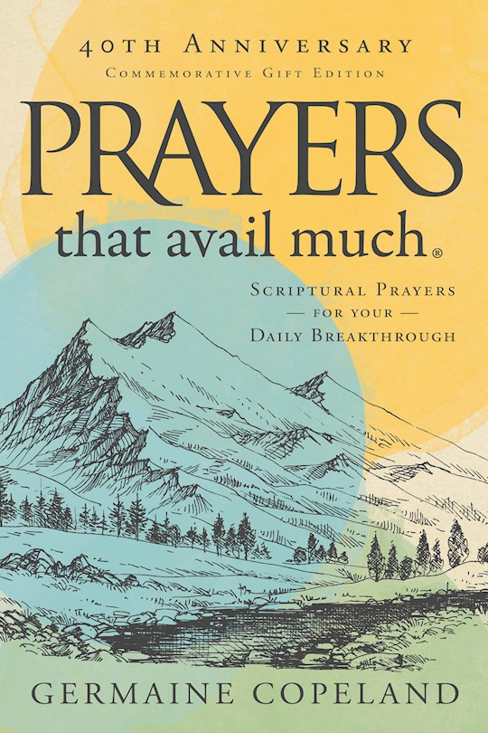 Prayers That Avail Much, 40th Anniversary Commemorative Gift Edition by Germaine Copeland | SHOPtheWORD