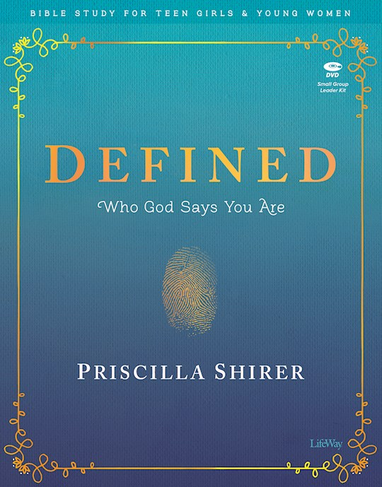 Defined: Who God Says You Are Teen Girl's Bible Study Leader Kit (Overcomer) by Priscilla Shirer | SHOPtheWORD