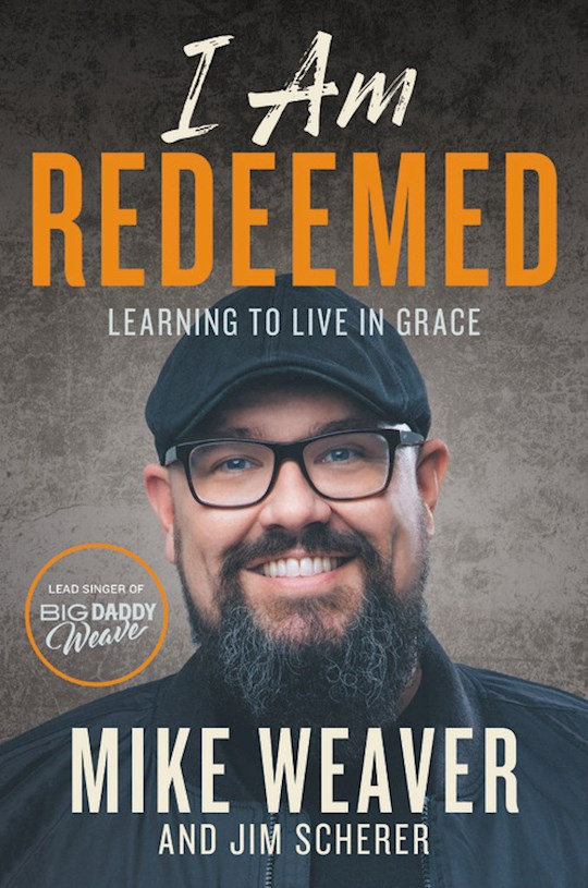 I Am Redeemed by Mike Weaver | SHOPtheWORD