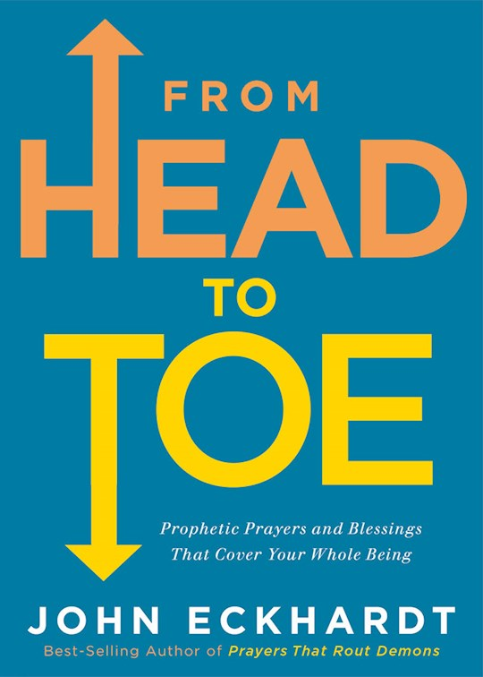 From Head To Toe by John Eckhardt | SHOPtheWORD