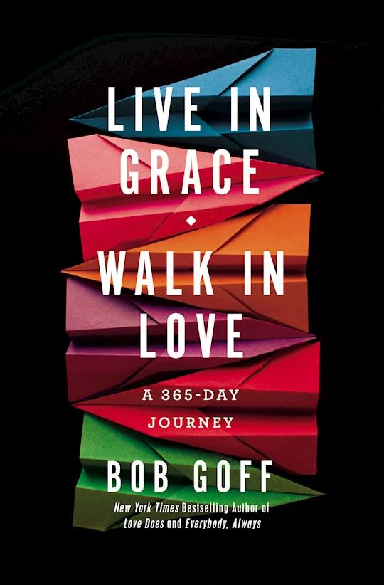 Live In Grace, Walk In Love by Bob Goff   SHOPtheWORD