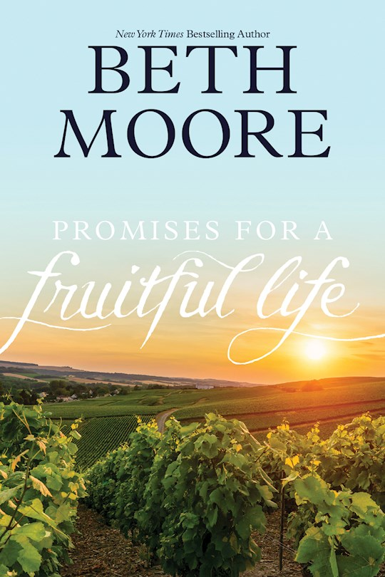 Promises For A Fruitful Life by Beth Moore | SHOPtheWORD