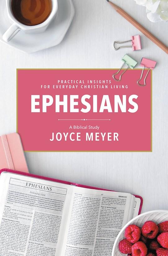 Ephesians: A Biblical Study by Joyce Meyer | SHOPtheWORD