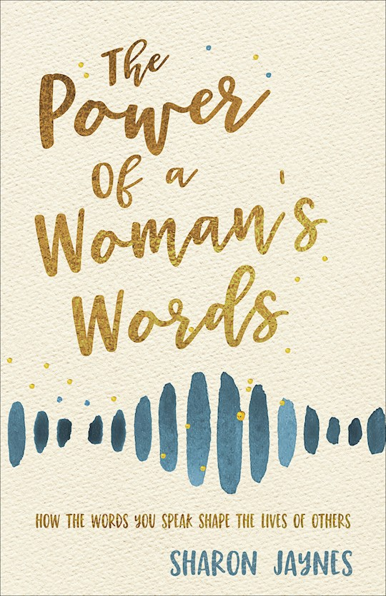 The Power Of A Woman's Words (Revised & Updated) by Sharon Jaynes | SHOPtheWORD