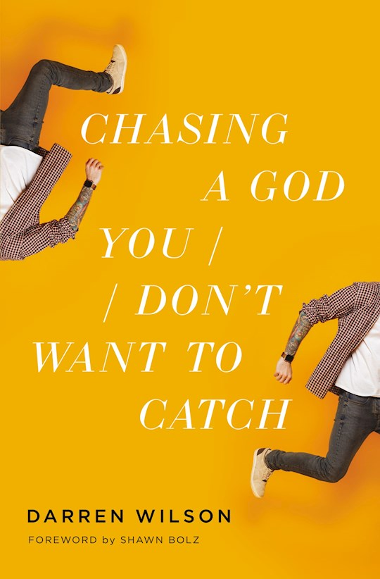 Chasing A God You Don't Want To Catch by Darren Wilson   SHOPtheWORD