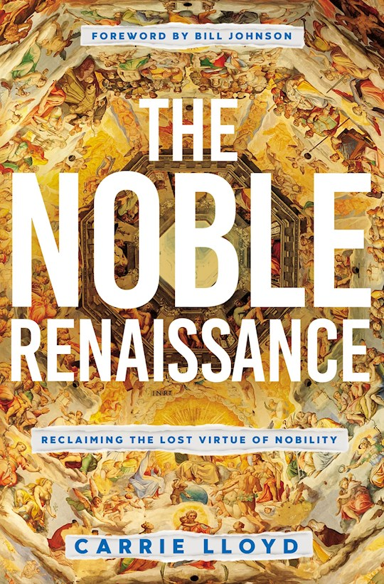 The Noble Renaissance by Carrie Lloyd | SHOPtheWORD