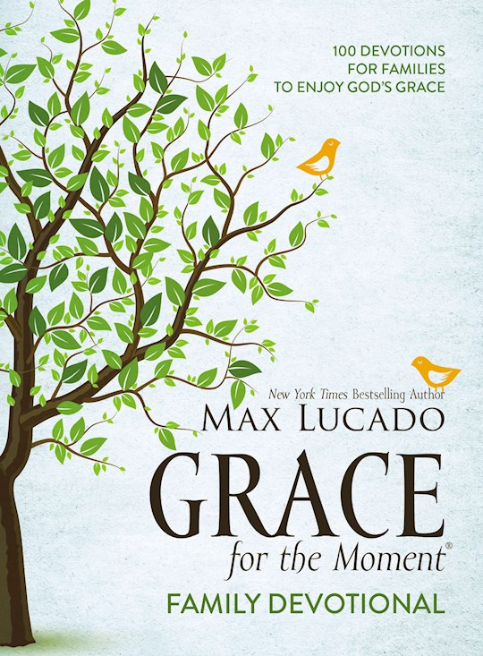 Grace For The Moment Family Devotional by Max Lucado   SHOPtheWORD