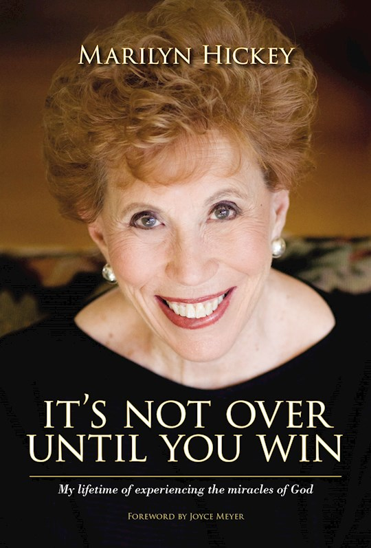 It's Not Over Until You Win by Marilyn Hickey   SHOPtheWORD