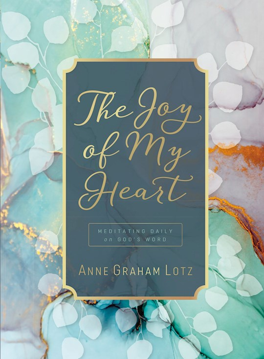 The Joy Of My Heart by Anne Graham Lotz | SHOPtheWORD