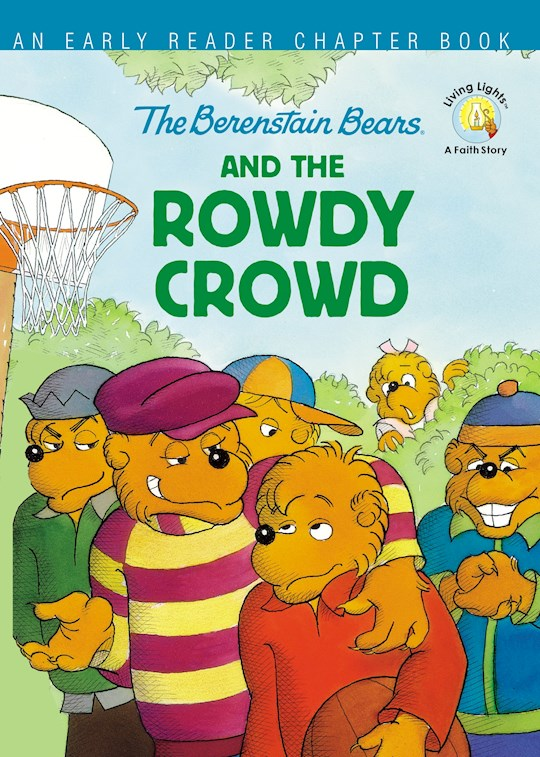 The Berenstain Bears And The Rowdy Crowd (Living Lights)-Softcover by Bears Berenstain | SHOPtheWORD