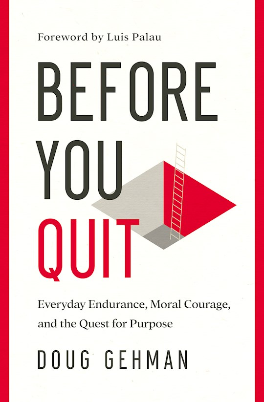 Before You Quit by Doug Gehman | SHOPtheWORD