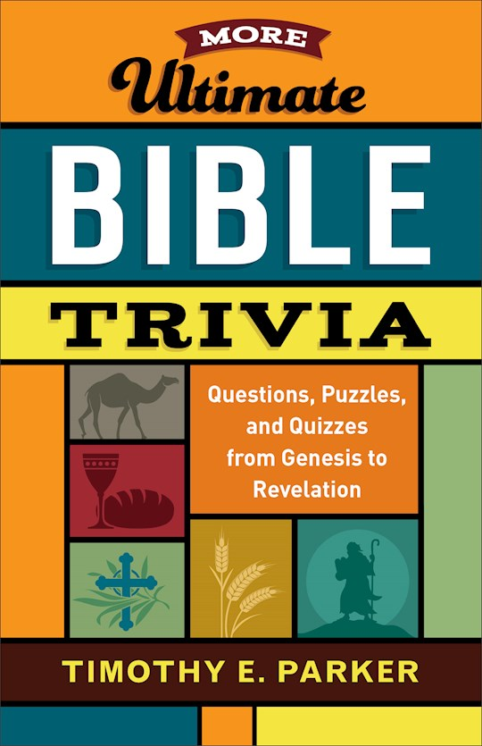 More Ultimate Bible Trivia by Timothy E Parker | SHOPtheWORD