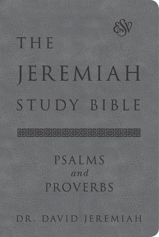 ESV The Jeremiah Study Bible Psalms And Proverbs-Gray Euroluxe   SHOPtheWORD